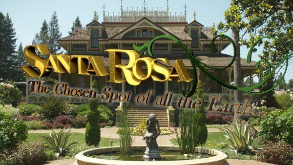 DVD: Santa Rosa: The Chosen Spot of all the Earth